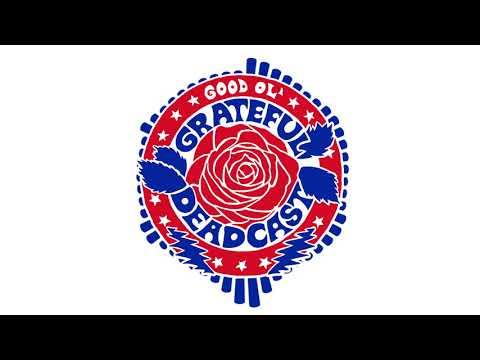 The Good Ol' Grateful Deadcast: Season 2 - Episode 3: Dead Ahead | American Beauty 50