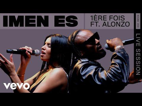 Imen Es - 1ère fois (Live)   ROUNDS   Vevo ft. Alonzo
