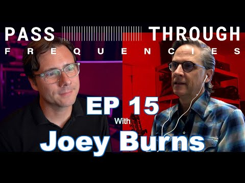 Pass-Through Frequencies EP 15 | Guest: Joey Burns (Calexico)