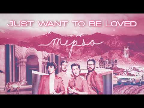 Mipso - Just Want To Be Loved (Official Audio)