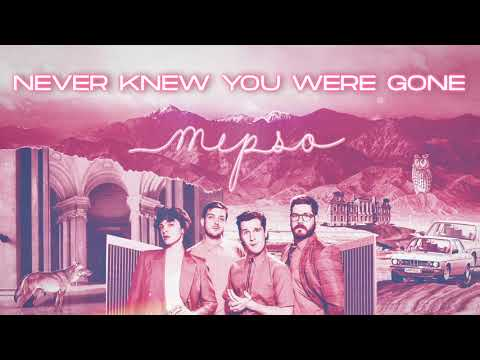 Mipso - Never Knew You Were Gone (Official Audio)