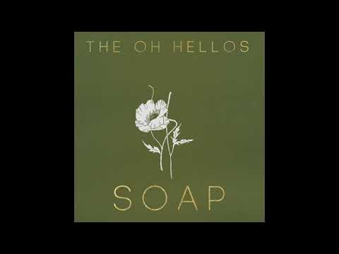 The Oh Hellos - Soap