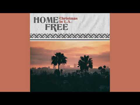 Home Free - Christmas In LA (from Warmest Winter out Nov 6)