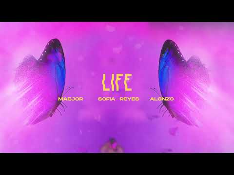 Maejor, Sofía Reyes & Alonzo - Life (Official Audio)