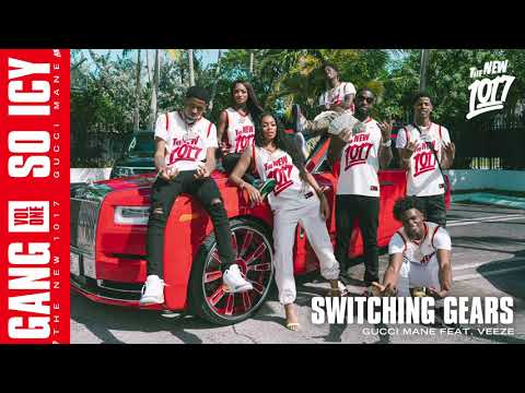 Gucci Mane - Switching Gears (feat. Veeze) [Official Audio]