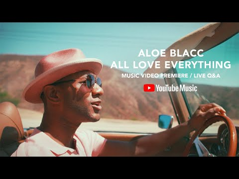 YouTube World Premiere: Aloe Blacc - All Love Everything (Official Music Video) [Q&A]