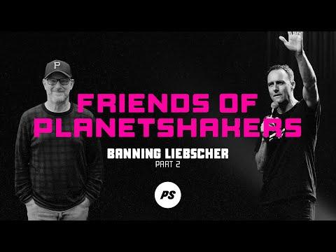 Friends of Planetshakers - Banning Liebscher (Part 2)