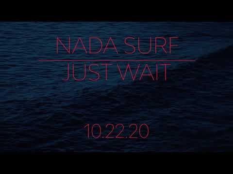 "Nada Surf ""Just Wait"" (Wave)"