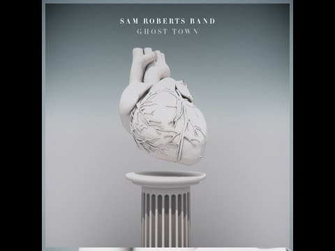 Sam Roberts Band - Ghost Town (Audio)
