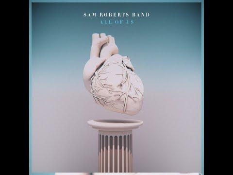Sam Roberts Band - All Of Us (Audio)
