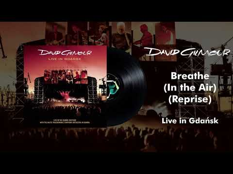 David Gilmour - Breathe (In The Air) [Reprise] {Live In Gdansk Official Audio}