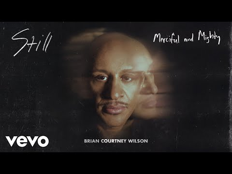 Brian Courtney Wilson - Merciful and Mighty (Audio)