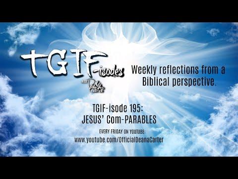 TGIF-isode 195: JESUS' Com-PARABLES