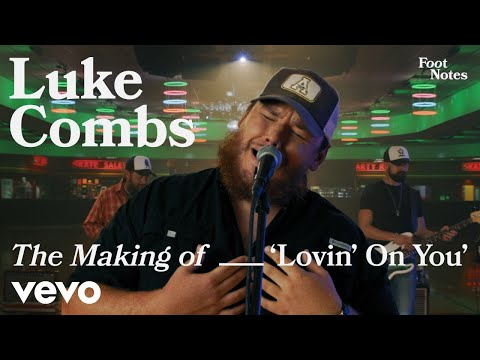 Luke Combs - The Making of 'Lovin' On You' | Vevo Footnotes