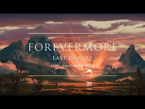 Last Heroes - Forevermore (feat. Isaac Warburton) | Ophelia Records