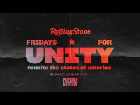 Rolling Stone x Fridays for Unity