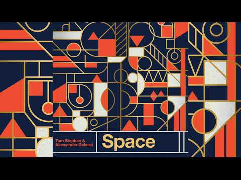 Tom Stephan, Alessander Gelassi- Space