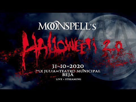 MOONSPELL - HALLOWEEN 2.0 - LIVE STREAM - 31-10-2020 - Beja