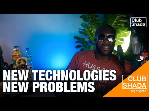 New technologies, new problems | Club Shada