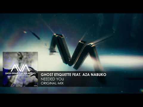Ghost Etiquette featuring Aza Nabuko - Needed You