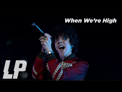 LP - When We're High (from Aug 1, 2020 Livestream Concert)