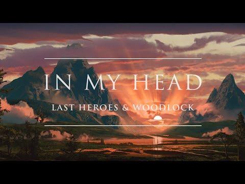 Last Heroes & Woodlock - In My Head | Ophelia Records