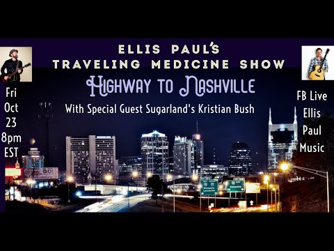 Ellis Paul's Traveling Medicine Show With Special Guest Kristian Bush 10-23-20