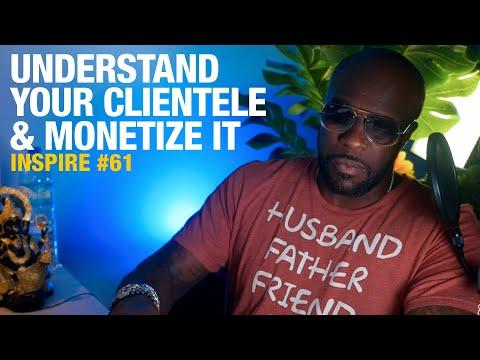 Understand your clientele & monetize it | Inspire #61