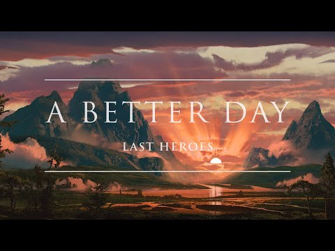 Last Heroes - A Better Day | Ophelia Records