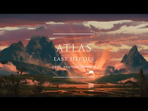 Last Heroes - Atlas (feat. Heather Sommer) [Official Audio] | Ophelia Records