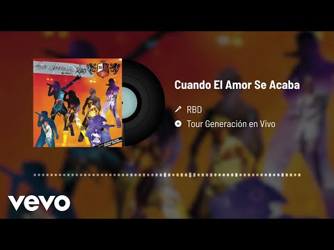 RBD - Cuando El Amor Se Acaba (En Directo)