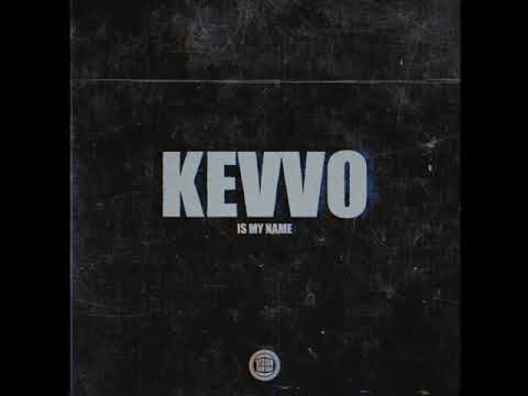 KEVVO IS MY NAME - KEVVO