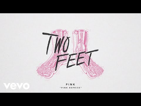 Two Feet - Pink Reprise (Audio)
