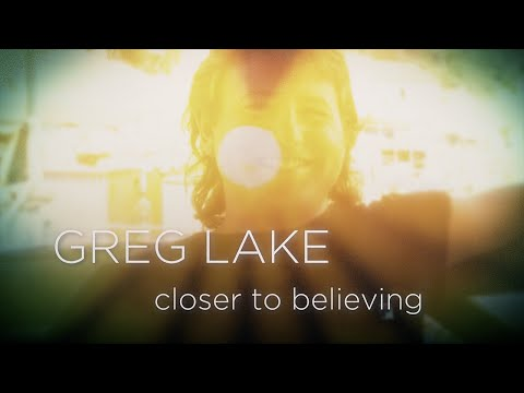 Greg Lake - Closer To Believing (Official Lyrics Video)