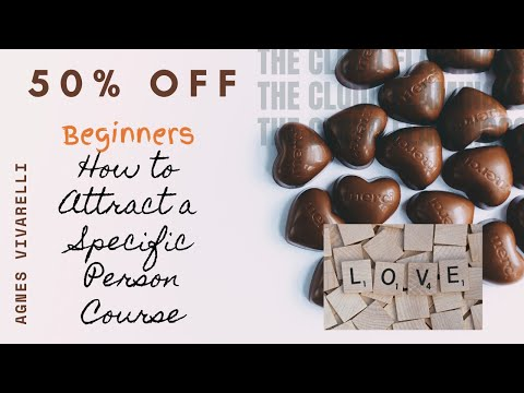 50% OFF - Beginners How to Attract a SPECIFIC PERSON Course