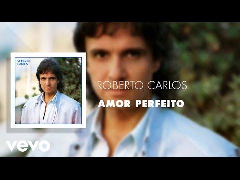 Roberto Carlos - Amor Perfeito (Áudio Oficial)