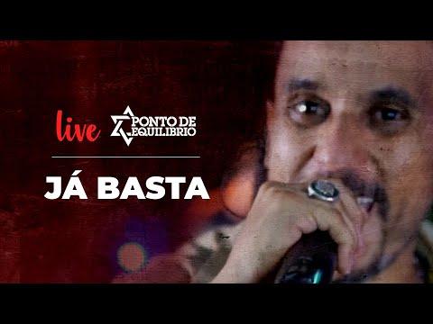 Ponto de Equilíbrio - Já Basta (Live)