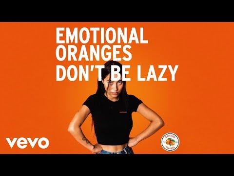 Emotional Oranges - Don't Be Lazy (Audio)