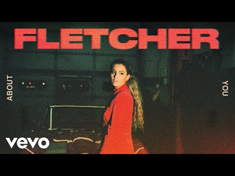 FLETCHER - About You (Official Audio)