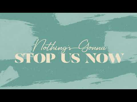 Nothing's Gonna Stop Us Now (Official Lyrics Video) - JPCC Worship