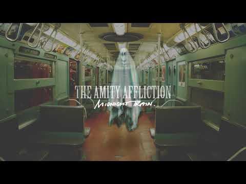 "The Amity Affliction ""Midnight Train"""