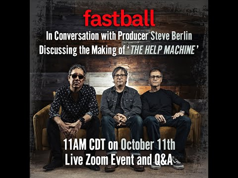 Fastball in Conversation With Producer Steve Berlin