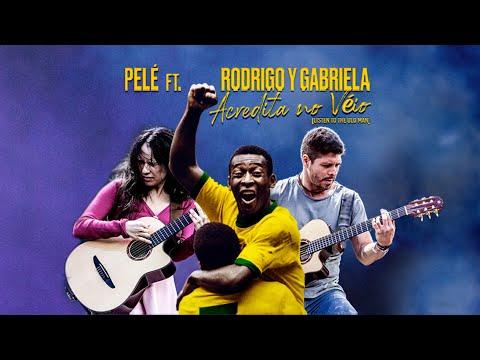 Pelé Feat. Rodrigo y Gabriela - Acredita No Véio (Listen To The Old Man)