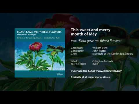 This sweet and merry month of May -  William Byrd, John Rutter, Members of the Cambridge Singers
