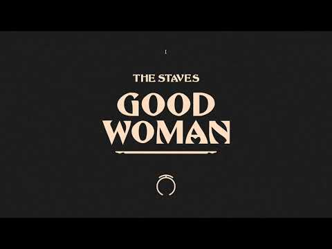 The Staves - Good Woman [Official Audio]