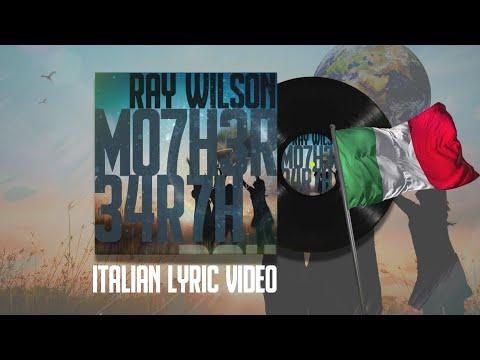 "Ray Wilson   ""Mother Earth"" (Lyric Video in Italiano)"