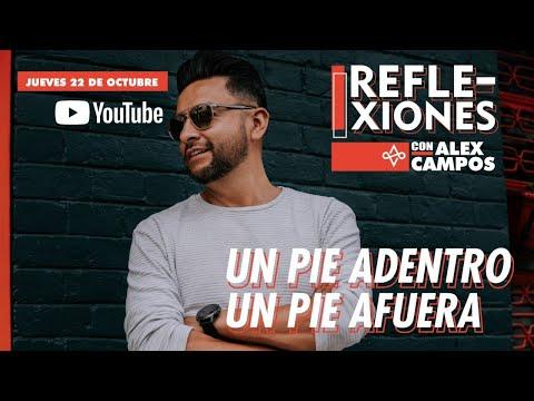 Un Pie Adentro, Un Pie Afuera / Reflexiones y Alabanza con Alex Campos
