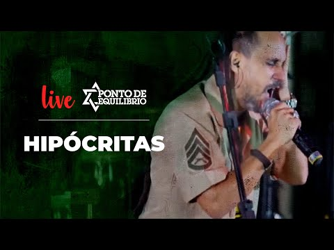 Ponto de Equilíbrio - Hipócritas (Live)