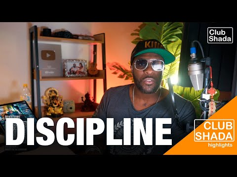 Discipline makes the difference | Club Shada