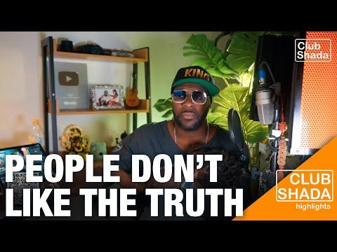 Nobody likes the truth   Club Shada Highlights
